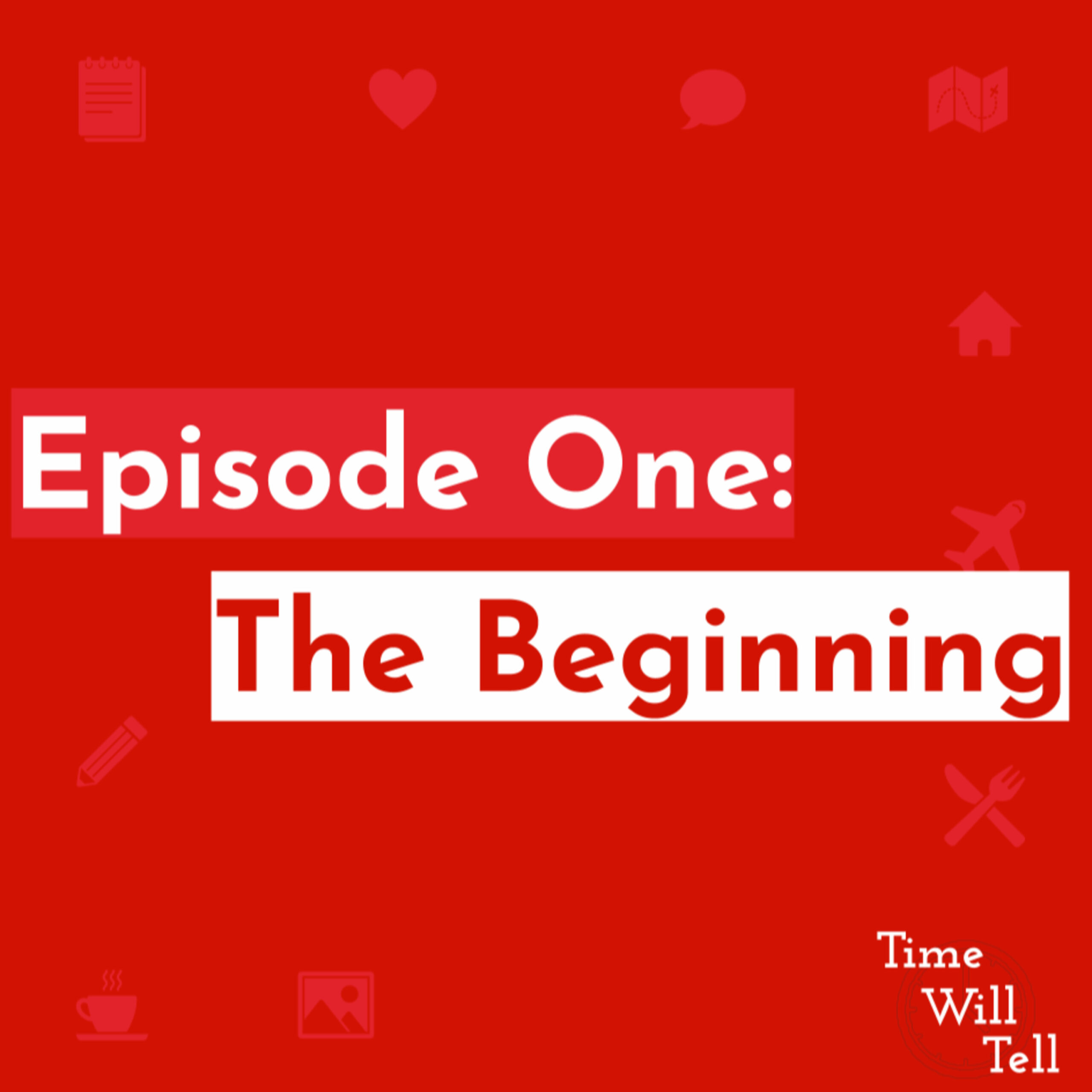 Episode One: The Beginning