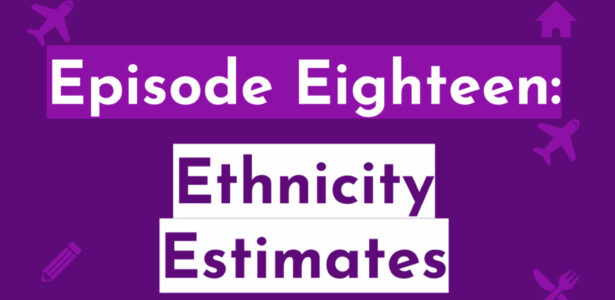 Episode Eighteen: Ethnicity Estimates